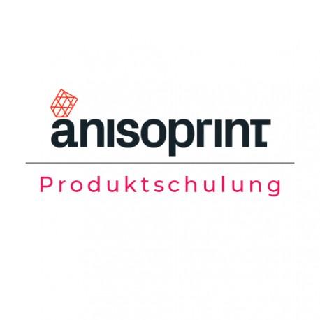 Anisoprint Produktschulung